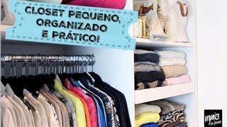 ESPECIAL: COMO ORGANIZAR UM CLOSET ( OU ARMÁRIO)  PEQUENO | Organize sem Frescuras!