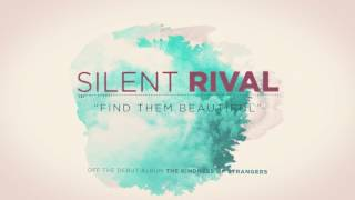 SILENT RIVAL - FIND THEM BEAUTIFUL - ANIMATED VIDEO