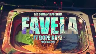 Badcompany Má Vida - Favela (Feat: Dope Boyz)