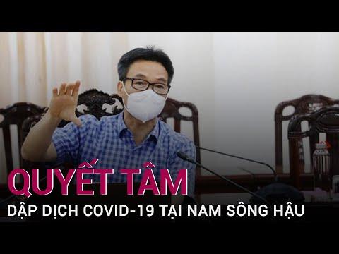 PTT Vũ Đức Đam: Tranh thủ giãn cách quyết tâm dập dịch tại An Giang, Kiên Giang, Hậu Giang | VTC Now