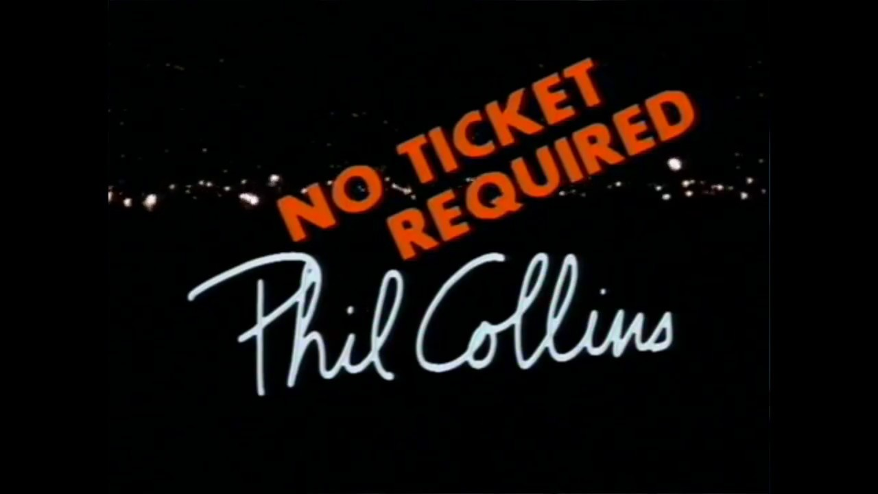 No Ticket Required - PHIL COLLINS - Preview