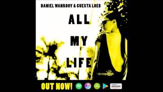 Daniel Wanrooy & Cuesta Loeb - All My Life (OUT NOW)