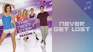 """""""Never Get Lost"""" - Songs from The Next Step"""