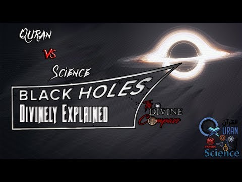 Black Holes - Quran vs Science