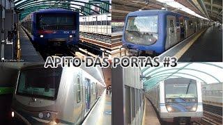 Metrô de São Paulo - APITO DAS PORTAS #3 - Frotas E, F, G, J + BÔNUS