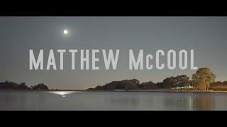 Matthew McCool Cinematography Reel