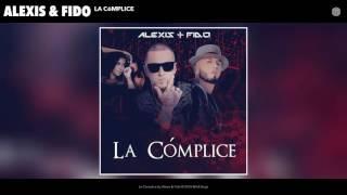 Alexis & Fido - La Cómplice (Audio Official)