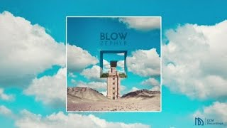 BLOW - Zephyr