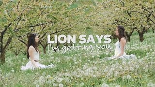 Lion Says - I'm getting You