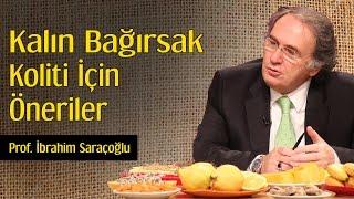 Kalın Bağırsak Koliti İçin Öneriler | Prof. İbrahim Saraçoğlu