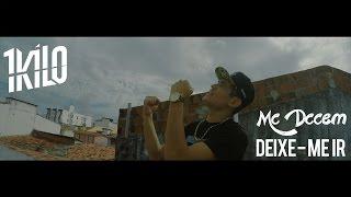Mc Dccem - Deixe Me Ir (cover) 1Kilo + Baviera + Knust + Pablo Martins