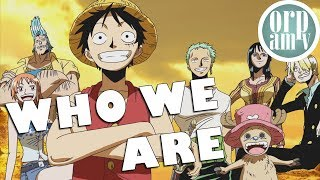 "[AMV] One Piece - ""Who We Are"""