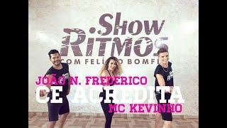 Cê Acredita - João Neto e Frederico part. Mc Kevinho - Show Ritmos - Coreografia