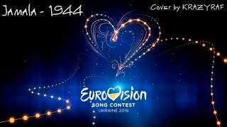 Jamala - 1944  cover by KRAZYRAF