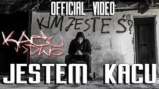 Kacu - Jestem Kacu (Official Video)