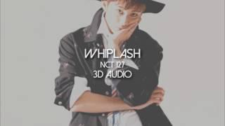 [3D AUDIO] NCT 127 - Whiplash