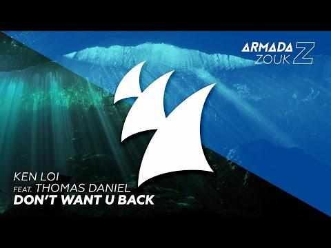 Ken Loi feat. Thomas Daniel - Don't Want U Back