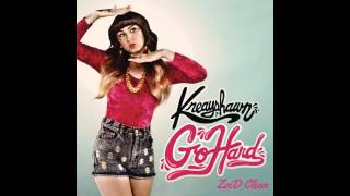 Kreayshawn - Go Hard (La.La.La) [ZoiD Clean]