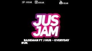 BASEMAN FT J HUS - EVERYDAY (@1BASEMAN @JHUSMUSIC) #JUSJAM #AUDIO