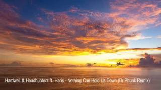 Hardwell & Headhunterz ft. Haris - Nothing Can Hold Us Down (Dr Phunk Remix)