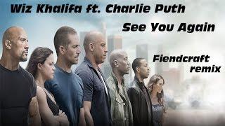 Wiz Khalifa - See You Again (Fiendcraft remix)