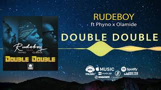 Rudeboy - Double Double [Official Audio] ft. Phyno, Olamide