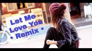 Let Me Love You Remix - DJ Ravish DJ Chico | DJ Snake ft. Justin Bieber |