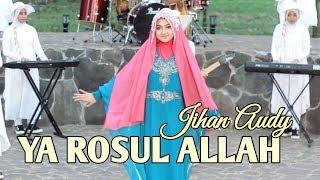 Ya Rosul Allah - Jihan Audy