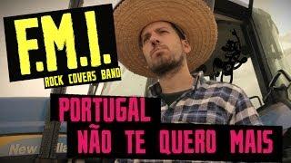 F.M.I. - Portugal, não te quero mais (paródia)