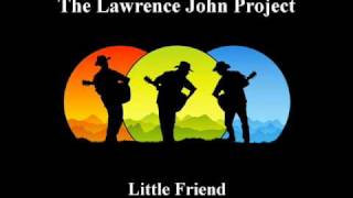 Lawrence John Project - Little Friend (Lobo's Song)