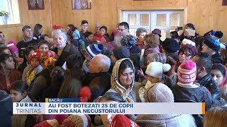 Au fost botezati 25 de copii din Poiana Negustorului
