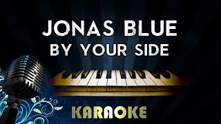 Jonas Blue - By Your Side ft. Raye | Piano Karaoke Instrumental Lyrics Cover Sing Along