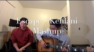 Escape - Kehlani (Mashup)