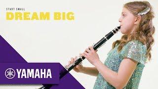 Start Small, Dream Big | Clarinet | The Student Range | Yamaha Music