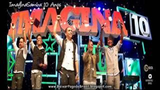 ImaginaSamba - Me Assume ou Me Esquece ♪♫ ( DVD ImaginaSamba 10 Anos ) '2013'