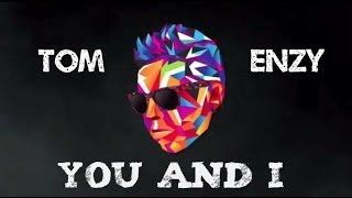Tom Enzy ft. Millia Oz - You & I