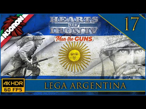 Hearts of Iron IV: Man The Guns 💣☀️ Gameplay ITA #17 ✔️ Lega Argentina [4K 60 FPS]