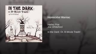 Harley Poe-Homicidal Maniac