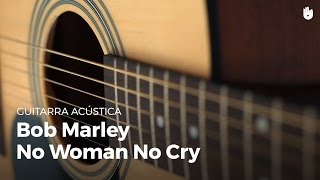 Guitarra acústica: Bob Marley - No Woman No Cry