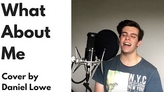 """""""WHAT ABOUT ME"""" - Shannon Noll // Cover by Daniel Lowe"""