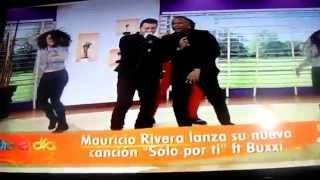 Mauricio Rivera Feat Buxxi Presentando Solo Por Ti en Día a Día Grabación Programa