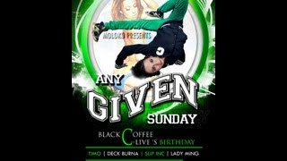 #AnyGivenSunday with Black Coffee. Dj C-Live Bday celebration Sun 26 May 2013