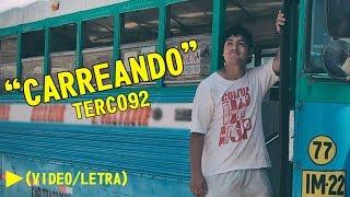TERCO92  - CARREANDO | VÍDEO / LETRA | 🎧 RAP PERUANO