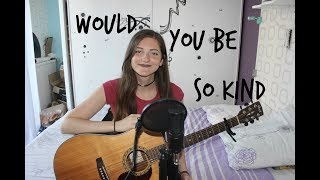 """Would You Be So Kind"" by Dodie Clark, cover by Clélia :)"