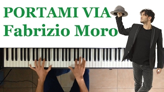 Portami Via - Fabrizio Moro - KARAOKE - Solo Piano - Sanremo 2017 - Tutorial