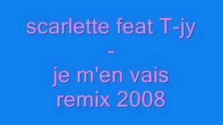 je m'en vais-scarlette feat T-jy