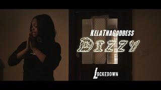 KelaThaGoddess - Dizzy // Shot By @_Tavifresh