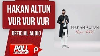 Hakan Altun - Vur Vur Vur - ( Official Audio )
