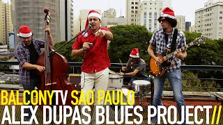 ALEX DUPAS BLUES PROJECT - BOOGIE-WOOGIE DO NATAL (BalconyTV)