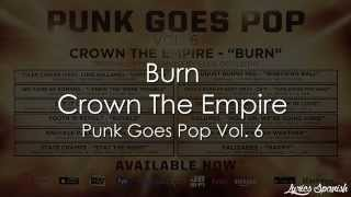 Crown The Empire - Burn (Punk Goes Pop Vol. 6) - SUB ESPAÑOL [HD]